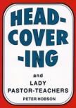 Head Covering and Lady Pastor-Teaches